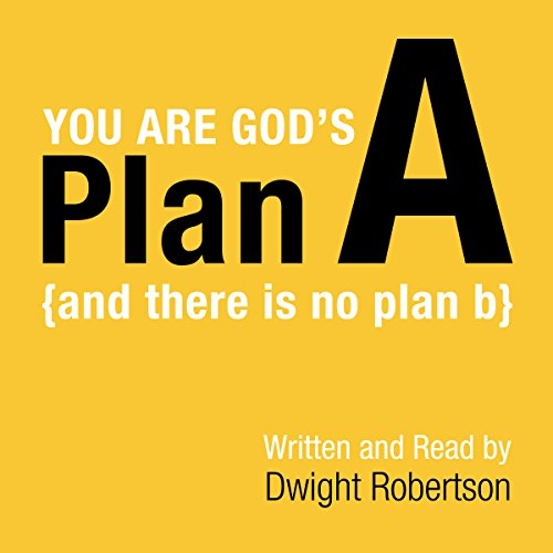 You Are God's Plan A: There Is No Plan B audiobook cover art