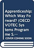 Apprenticeship: Which Way Forward? (OECD VOTEC Systems Programme)