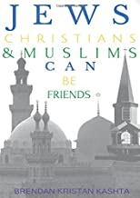 Jews, Christians & Muslims Can Be Friends