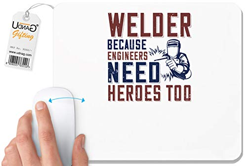 UDNAG White Mousepad 'Welder | Welder Beacuse Engineers Need Heros Too' for Computer/PC/Laptop [230 x 200 x 5mm]