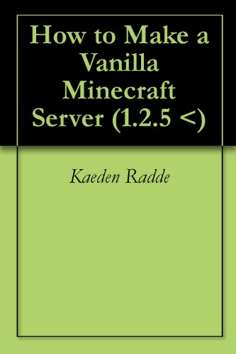 How to Make a Vanilla Minecraft Server (1.2.5 <) (English Edition)