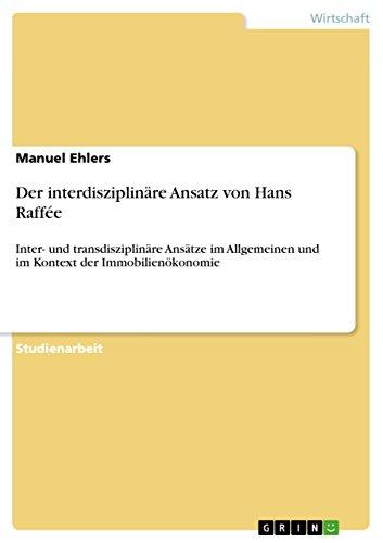Der interdisziplinäre Ansatz von Hans Raffée: Inter- und transdisziplinäre Ansätze im...