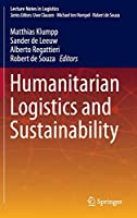 Humanitarian Logistics and Sustainability (Lecture Notes in Logistics)