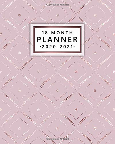 18 Month Planner 2020-2021: Weekly Organizer & Calendar with Monthly Spread Views   18 Month Agenda with To-Do's, Holidays, Inspirational Quotes, ... & Notes   Beautiful Rose Gold Square Pattern