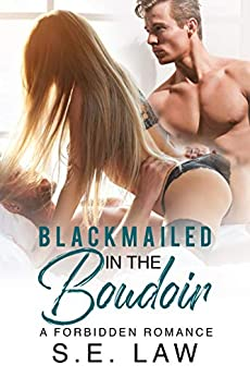 Blackmailed In The Boudoir: A Forbidden Romance (Blackmail Fantasies Book 3) Review
