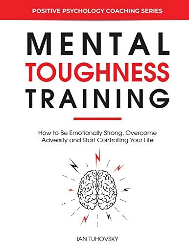 Mental Toughness Training How to be Emotionally Strong Overcome Adversity and Start Controlling product image