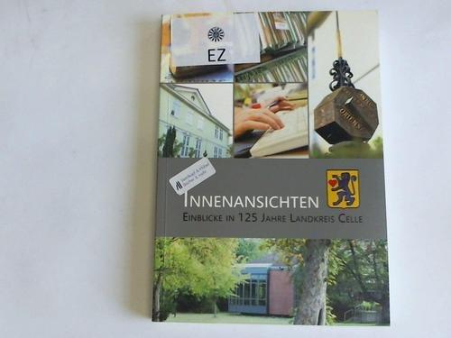 Innenansichten: Einblicke in 125 Jahre Landkreis Celle