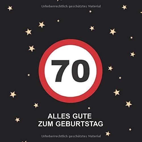 Alles Gute Zum Geburtstag 70: Gästebuch für den 70. Geburtstag · Verkehrsschild Design · Für handgeschriebene Glückwünsche und Fotos zum Einkleben · Geschenkidee für die Geburtstagsfeier