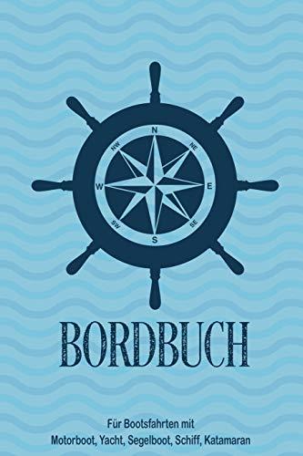 Bordbuch für Bootsfahrten mit Motorboot, Yacht, Segelboot, Schiff, Katamaran: Logbuch für Kapitän, Segler und Crew. Schiffstagebuch, Meilenbuch für ... Geschenk, Geschenkidee unter 10 Euro