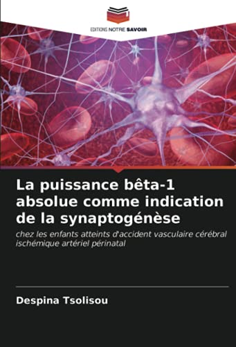 La puissance bêta-1 absolue comme indication de la synaptogénèse: chez les enfants atteints d'accident vasculaire cérébral ischémique artériel périnatal