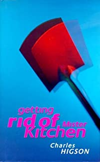 Charlie Higson - Getting Rid Of Mister Kitchen