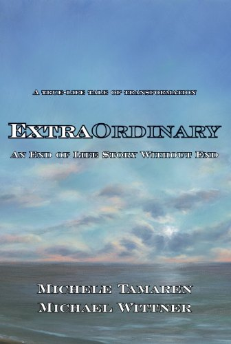 ExtraOrdinary: An End of Life Story Without End (English Edition)