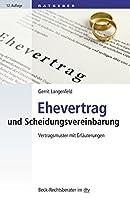 Ehevertrag und Scheidungsvereinbarung: Vertragsmuster mit Erlaeuterungen