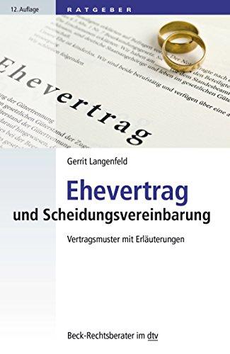 Ehevertrag und Scheidungsvereinbarung: Vertragsmuster mit Erläuterungen (Beck-Rechtsberater im dtv)