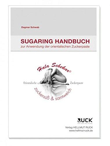 Sugaring Handbuch: zur Anwendung der orientalischen Zuckerpaste