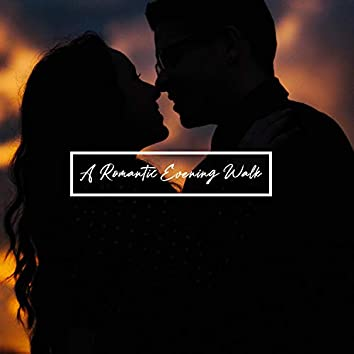 A Romantic Evening Walk - Smooth Jazz Collection for Two