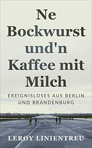 Ne Bockwurst und 'n Kaffee mit Milch: Ereignisloses aus Berlin und Brandenburg