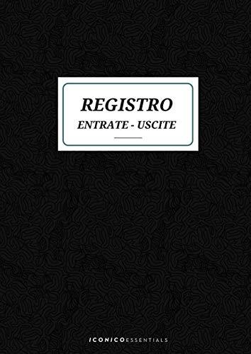 Registro Entrate Uscite: Libro di Cassa per Contabilità Semplice. Formato Grande A4. 120 Pagine.