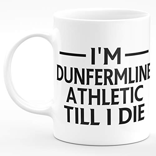 Amelia Gould Apparel I'm Dunfermline Athletic TILL I DIE Premium Grade Mug Gift 11oz