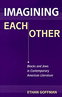 Imagining Each Other: Blacks and Jews in Contemporary American Literature