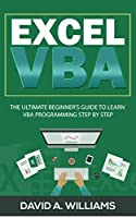 Excel VBA: The Ultimate Beginner's Guide to Learn VBA Programming Step by Step Front Cover