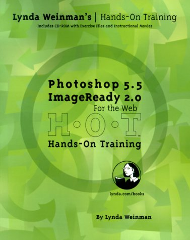 Photoshop 5.5, ImageReady 2.0 for the Web, w. CD-ROM (Lynda Weinman's Hands-on-training)