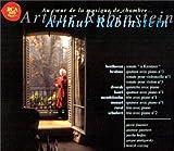 Arthur Rubinstein - Au coeur de la musique de chambre.