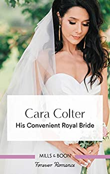 His Convenient Royal Bride by [Cara Colter]