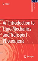 An Introduction to Fluid Mechanics and Transport Phenomena (Fluid Mechanics and Its Applications (86))