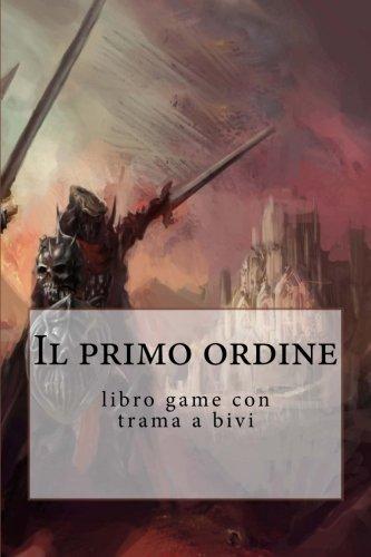 Il primo ordine: libro game con trama a bivi