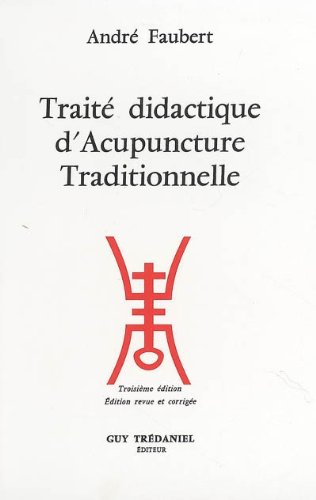 Download Traité Didactique D'Acupuncture Traditionnelle 