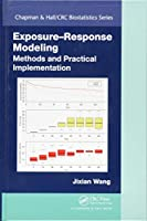 Exposure-Response Modeling: Methods and Practical Implementation (Chapman & Hall/CRC Biostatistics Series)