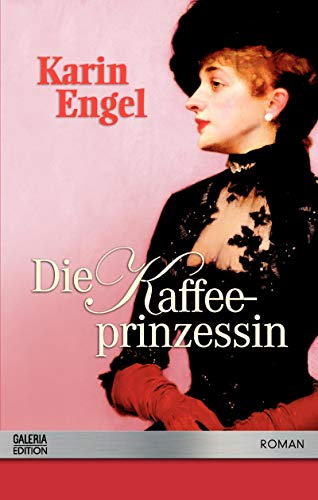 Karin Engel - Die Kaffee Prinzessin