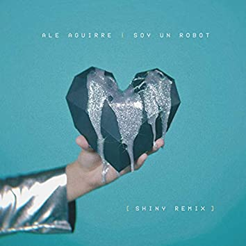 Soy un Robot (Shiny Remix)