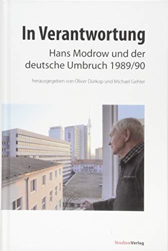 In Verantwortung: Hans Modrow und der deutsche Umbruch 1989/90