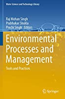 Environmental Processes and Management: Tools and Practices (Water Science and Technology Library, 91)