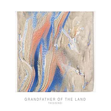 Grandfather of the Land