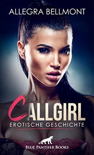 CallGirl | Erotische Geschichte: Nach einer Hocherotischen