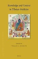Knowledge and Context in Tibetan Medicine (Brill's Tibetan Studies Library)
