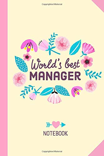 World's Best Manager: 6x9 Notebook, Great Manager Gifts for Men & Women, Finance, Retail, Bar, Lab, Hotel Managers and many more