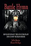 Battle Hymn: Revelations of the Sinister Plan for a New World Order