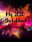 My 2020 Sketchbook: Spectacular 2020 Design! Trendy! Awesome, High Quality Sketchbook Drawing Pad Paper for Your Most Explosive Year of Creativity, ... Creativity, Imagination, Dreaming & Fun!)