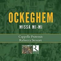 Ockeghem: Missa Mi