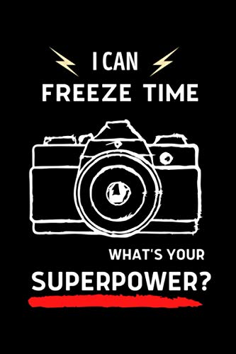I Can Freeze Time What's Your Superpower?: Funny Novelty Coworker Gift ~...