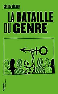 La bataille du genre par Céline Béraud