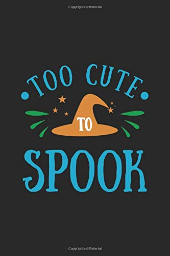 Too Cute To Spook: Funny Halloween Notebook Journal