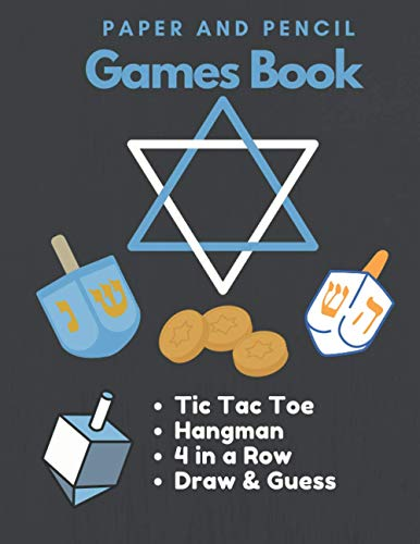 Paper and Pencil Games Book: Hanukkah Themed Book of Paper Games Designed for Kids to Beat Boredom! Fun, Old School Activity Book for 2 Players; ... a Row, and Draw & Guess; Perfect for Travel!