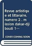 Revue artistique et littéraire. numéro 2 mission dakar-djibouti 1931-1933.