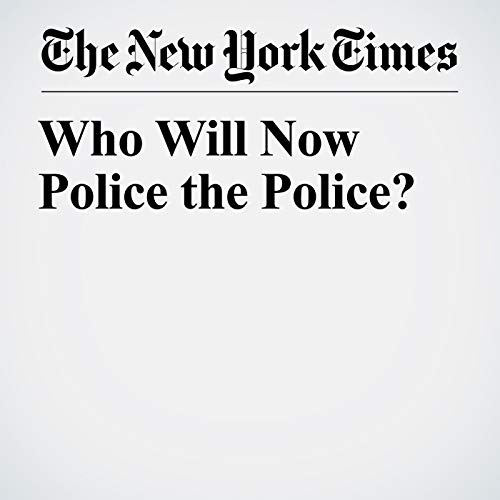 Who Will Now Police the Police? audiobook cover art