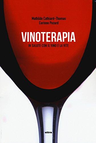 Vinoterapia. In salute con il vino e la vite